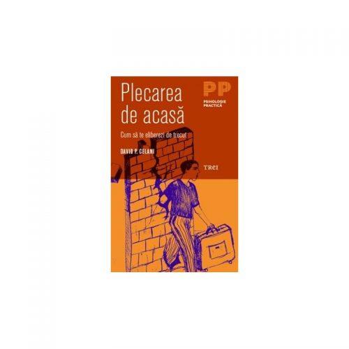 Plecarea de acasa: Cum sa te eliberezi de trecut (ed. tiparita)
