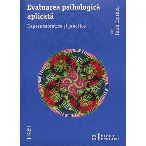 Evaluarea psihologica aplicata: Repere teoretice si practice (ed. tiparita)