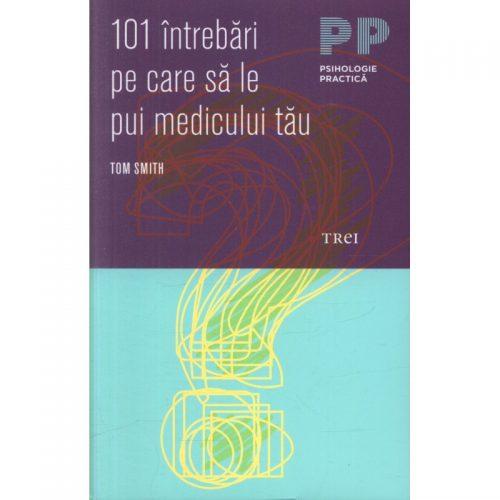 101 intrebari pe care sa le pui medicului tau (ed. tiparita)