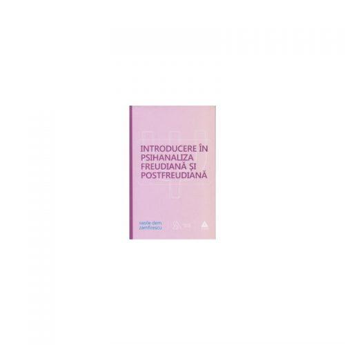 Introducere in psihanaliza freudiana si postfreudiana, editie 2015 (ed. tiparita)