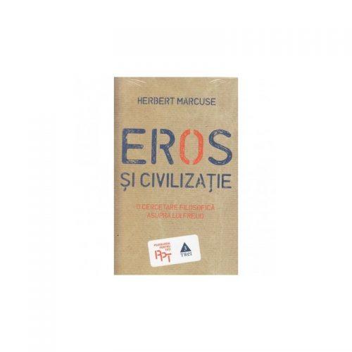 Eros si civilizatie: O cercetare filosofica asupra lui Freud (ed. tiparita)