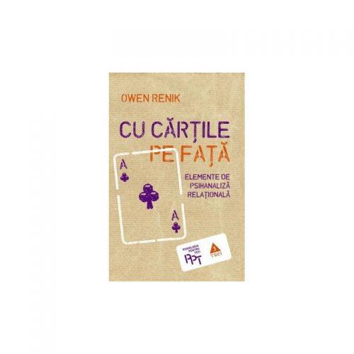 Cu cartile pe fata: Elemente de psihanaliza relationala (ed. tiparita)