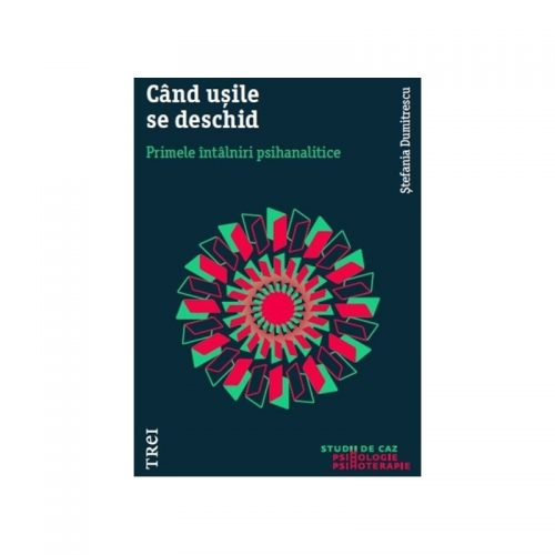 Cand usile se deschid: Primele intalniri psihanalitice (ed. tiparita)