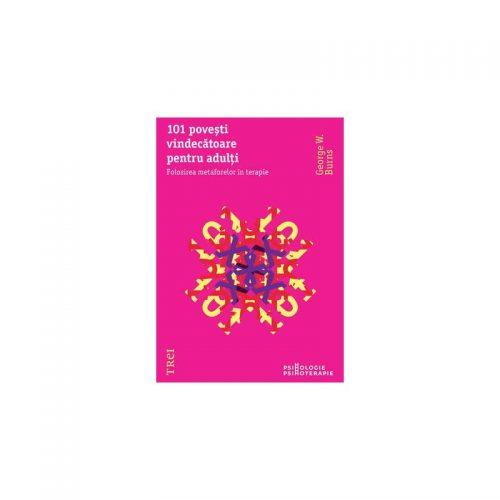101 povesti vindecatoare pentru adulti: Folosirea metaforelor in terapie (ed. tiparita)