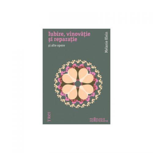 Iubire, vinovatie si reparatie si alte opere (ed. tiparita)
