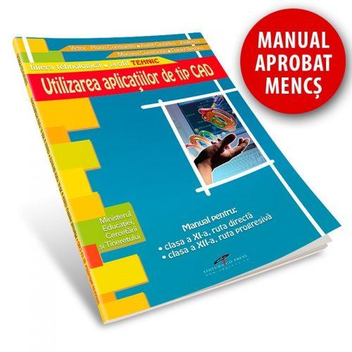 Utilizarea aplicatiilor de tip CAD: Manual pentru clasele XI-XII (ed. tiparita)