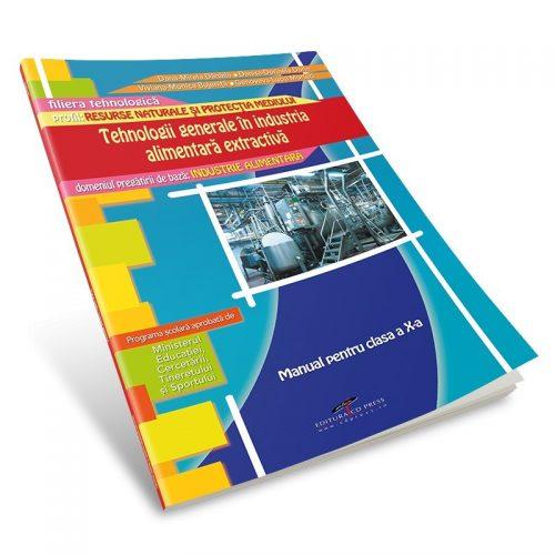 Tehnologii generale in industria alimentara extractiva: Manual pentru clasa a X-a (ed. tiparita)