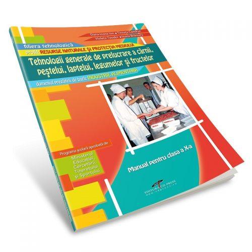 Tehnologii generale de prelucrare a carnii, pestelui, laptelui, legumelor: Manual pentru clasa a X-a (ed. tiparita)