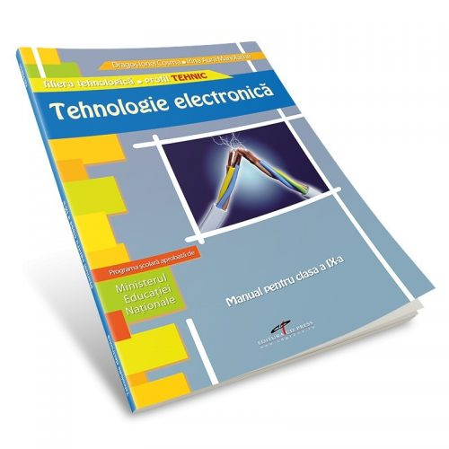 Tehnologie electronica: Manual pentru clasa a IX-a (ed. tiparita)