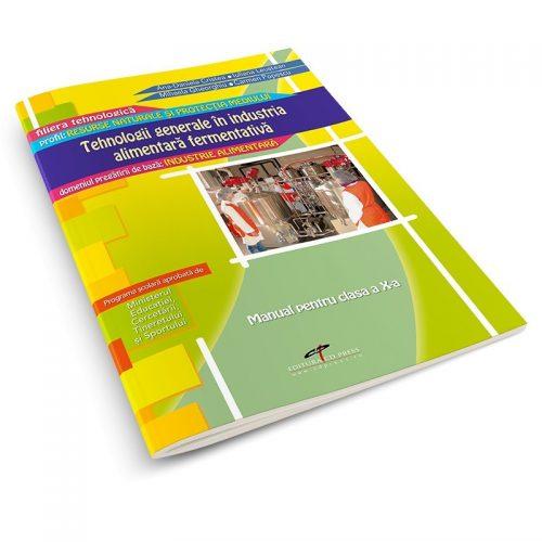 Tehnologii generale in industria alimentara fermentativa (Modul III): Manual pentru clasa a X-a (ed. tiparita)