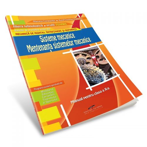 Sisteme mecanice. Mentenanta sistemelor mecanice: Manual pentru clasa a X-a (ed. tiparita)