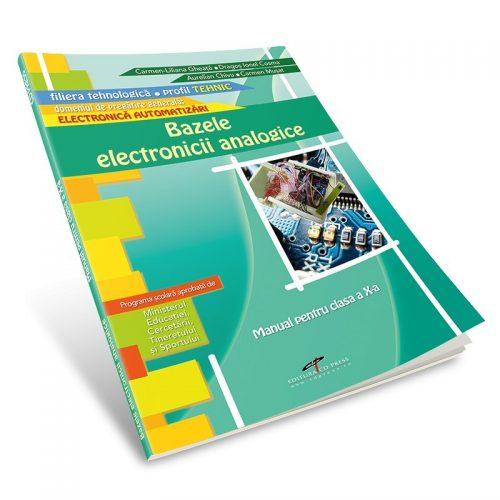 Bazele electronicii analogice: Manual pentru clasa a X-a (ed. tiparita)