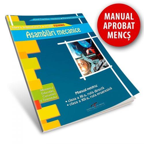 Asamblari mecanice: Manual pentru clasa a XI-a ruta directa, clasa a XII-a ruta progresiva (ed. tiparita)