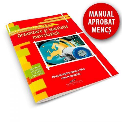 Organizare si legislatie metrologica: Manual pentru clasa a XII-a (ed. tiparita)