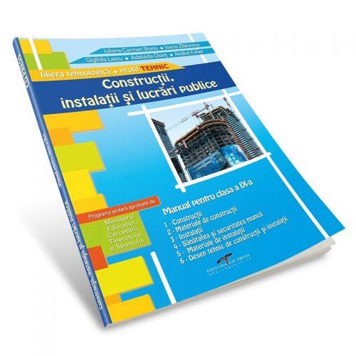 Constructii, instalatii si lucrari publice: Manual pentru clasa a IX-a (ed. tiparita)