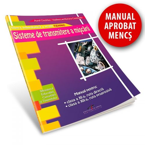 Sisteme de transmitere a miscarii: Manual pentru clasele XI-XII (ed. tiparita)