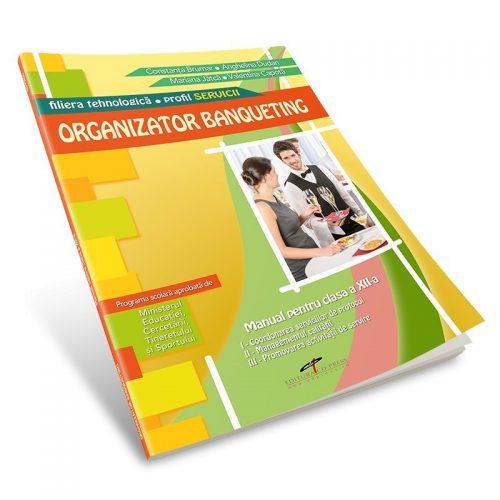 Organizator Banqueting: Manual pentru clasa a XII-a (ed. tiparita)