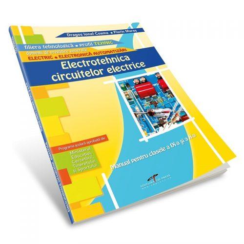 Electrotehnica circuitelor electrice: Manual pentru clasele a IX-a si a X-a (ed. tiparita)