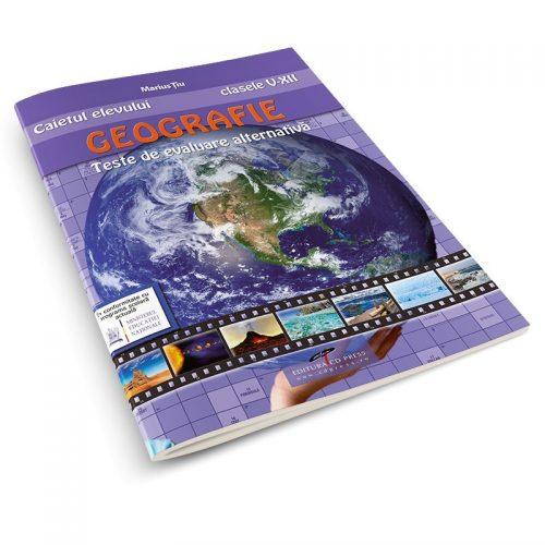 Caietul elevului. Geografie clasele V-XII: Teste de evaluare alternativa (ed. tiparita)