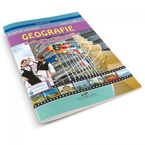 Caietul elevului. Geografie clasa a XII-a Romania: Europa - Uniunea Europeana - Probleme fundamentale (ed. tiparita)