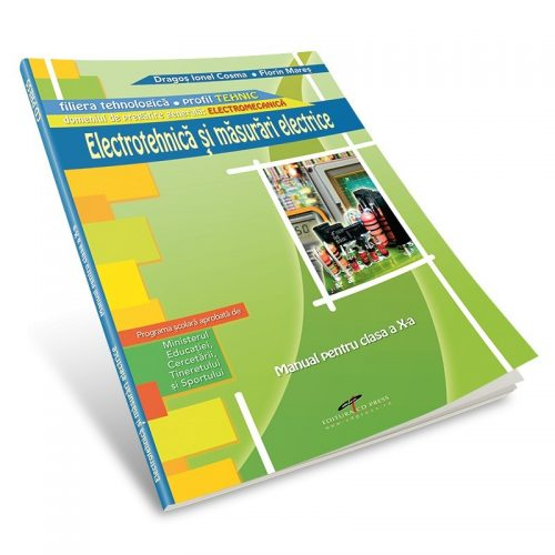 Electrotehnica si masurari electrice: Manual pentru clasa a X-a (ed. tiparita)