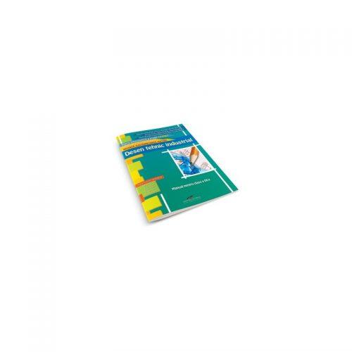 Desen tehnic industrial: Manual pentru clasa a IX-a (ed. tiparita)