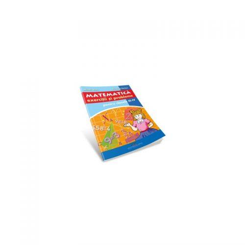 Matematica: Exercitii si probleme pentru clasele III-IV (ed. tiparita)