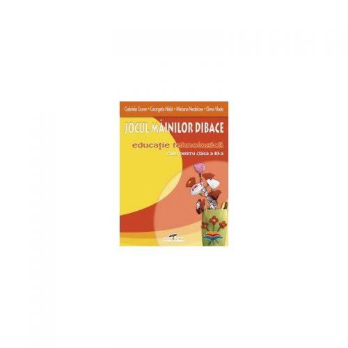 Jocul mainilor dibace: Manual de Educatie Tehnologica, clasa a III-a (ed. tiparita)