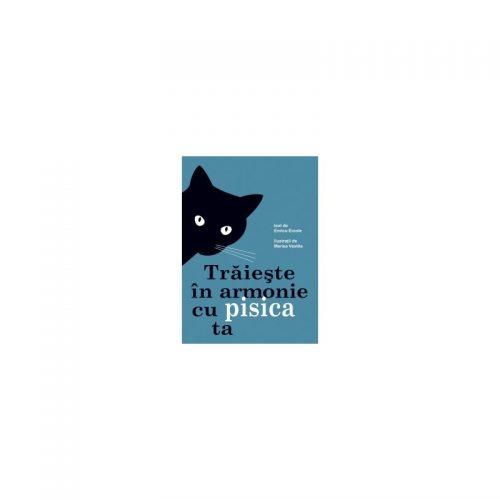 Traieste in armonie cu pisica ta (ed. tiparita)