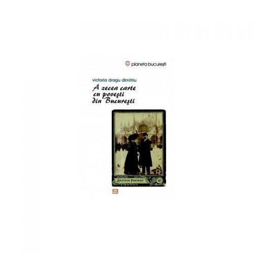 A zecea carte cu povesti din Bucuresti (ed. tiparita)