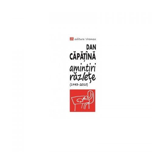 Amintiri razlete (1943-2015) (ed. tiparita)