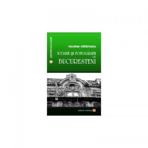 Icoane si fotografii de bucuresteni (ed. tiparita)