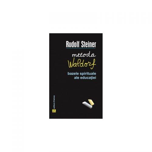 Metoda Waldorf: Bazele spirituale ale educatiei (ed. tiparita)
