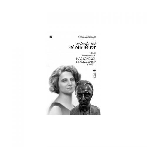 O carte de dragoste: A ta de tot. Al tau de tot (ed. tiparita)