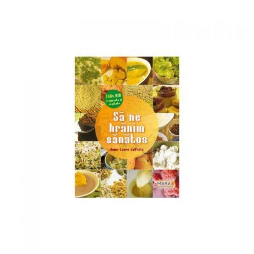 Sa ne hranim sanatos (ed. tiparita)