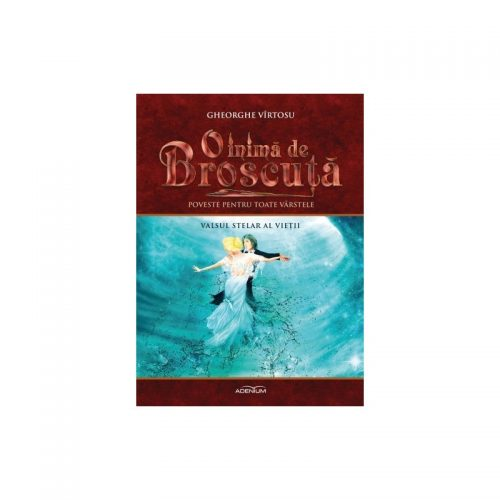 O inima de Broscuta: Valsul stelar al vietii, vol. 3 (ed. tiparita)