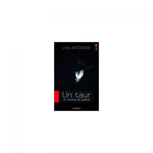 Un taur in vitrina de piatra (antologie lirica, 1977-2012) (ed. tiparita)