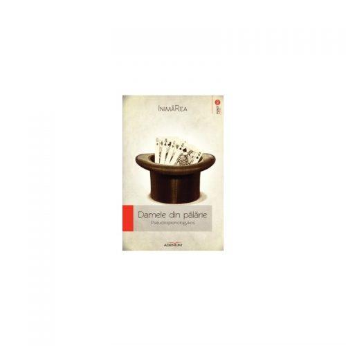 Damele din palarie. Pseudospionologykos (ed. tiparita)