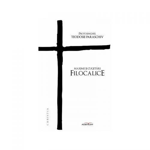 Maxime si cugetari filocalice (ed. tiparita)