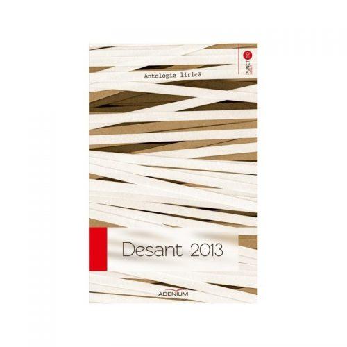 Desant 2013: Antologie lirica (ed. tiparita)