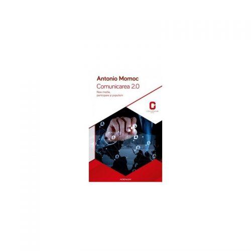 Comunicarea 2.0: New media, participare si populism (ed. tiparita)