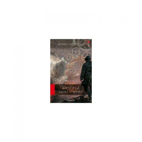 Destinul lupului singuratic (ed. tiparita)
