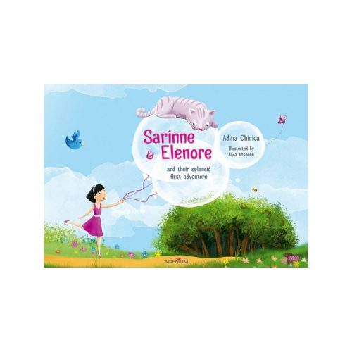 Sarinne & Elenore and their splendid first adventure, lb. engleza (ed. tiparita)