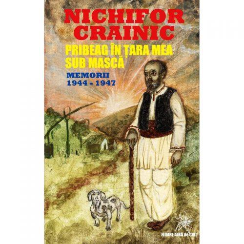 Pribeag in tara mea. Sub masca. Memorii 1944-1947 (ed. tiparita)
