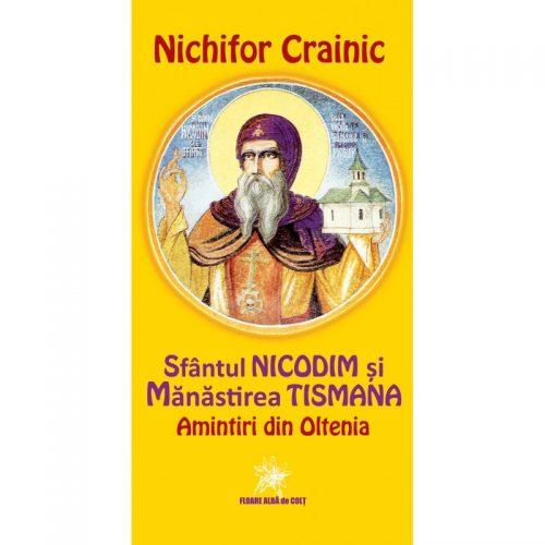 Sfantul Nicodim si Manastirea Tismana: Amintiri din Oltenia (ed. tiparita)