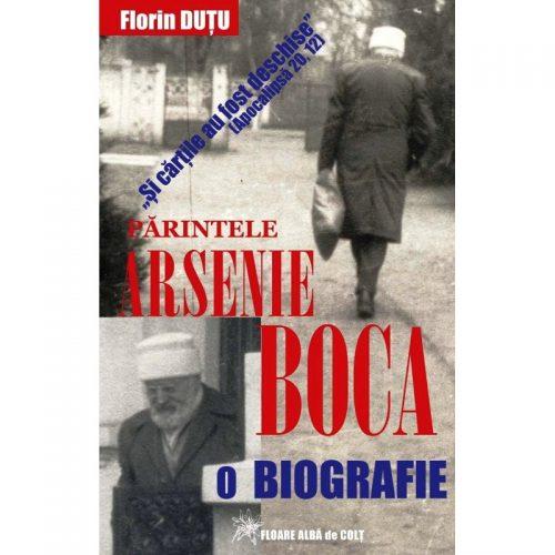 Parintele Arsenie Boca: O biografie (ed. tiparita)