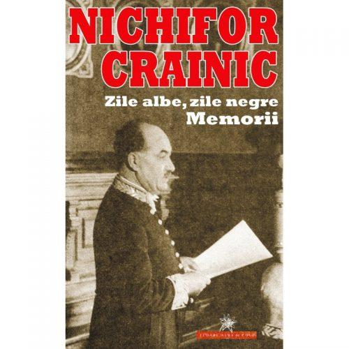 Zile albe, zile negre: Memorii (ed. tiparita)