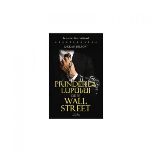 Prinderea Lupului de pe Wall Street (ed. tiparita)