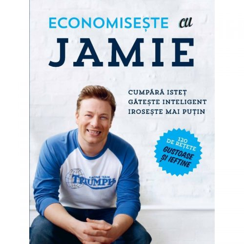 Economiseste cu Jamie: Cumpara istet, gateste inteligent, iroseste mai putin (ed. tiparita)