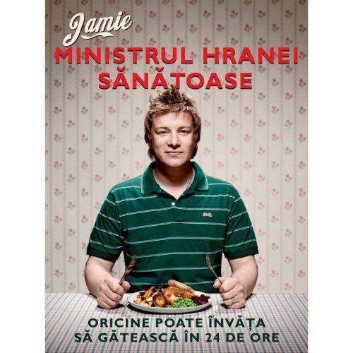 Jamie - Ministrul hranei sanatoase: Oricine poate invata sa gateasca in 24 de ore (ed. tiparita)